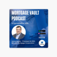 """Mortgage Vault Podcast: """"Treat every loan file as a person's financial autobiography"""": In conversation with James Nader, CEO at McLean Mortgage on Apple Podcasts"""