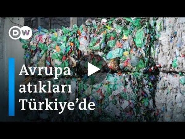 Türkiye Avrupa'nın bir numaralı atık sahası oldu - DW Türkçe