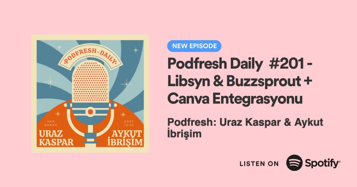 Podfresh Daily #201 dinlemek için görsele tık-tık!