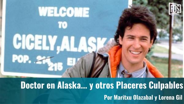 Doctor en Alaska... y otros Placeres Culpables | Placeres Culpables - Fuera de Series | Podcast on Spotify
