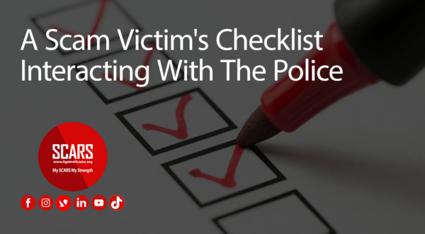 A Scam Victim's Checklist - Interacting With The Police | Reporting Scams