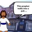 A Prophet Walks Into a Bar ...
