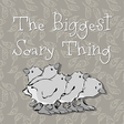 The Biggest Scary Thing-Draft Of Chapters 1-6.pdf
