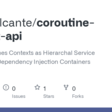 GitHub - leocavalcante/coroutine-context-api: Using Coroutines Contexts as Hierarchal Service Locators and Dependency Injection Containers