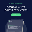 The Road to Enterprise AI:How first movers like Amazon are forcing innovation at scale