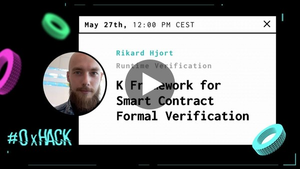 Runtime Verification: K Framework for Smart Contract Formal Verification  with Rikard Hjort