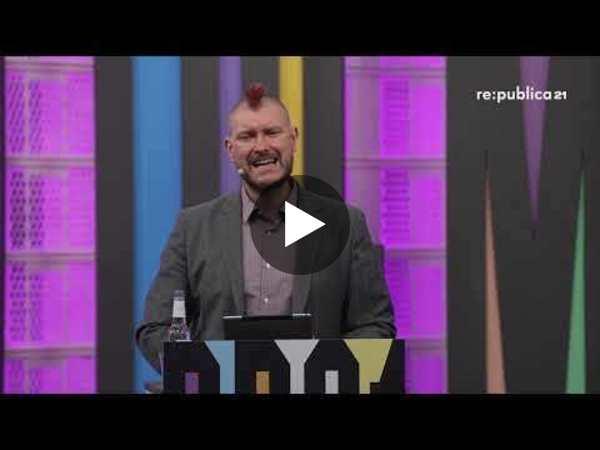 Sascha Lobo: Zur digitalen Lage der Nation. Die fünf Digitallehren aus Corona | re:publica 2021