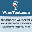 The Easiest Way to Buy High Quality Wine At Ridiculously Low Prices Through Free Daily Text Subscriptions.