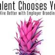 Talent Chooses You
