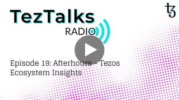 TezTalks Radio #19 - Afterhours with Will, Marissa and AJ
