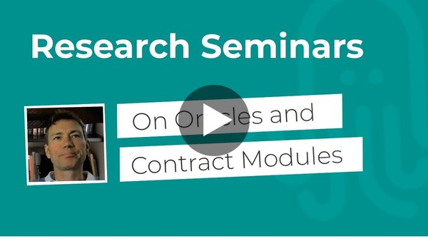 Nomadic Labs Research Seminars #14 | On Oracles and Contract Modules
