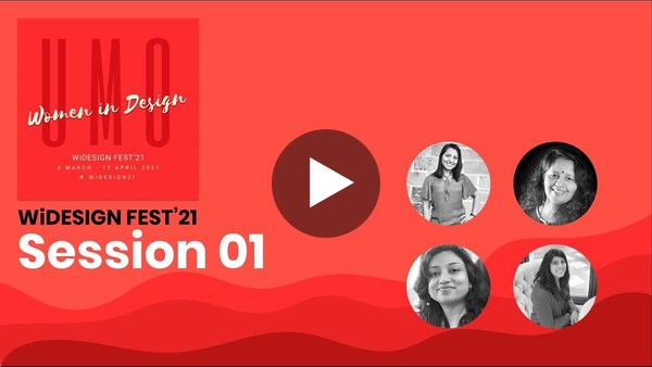 Recap of WiDESIGN Fest'21: Session 01- 07. Celebrating Women in Design!