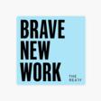 Brave New Work Podcast