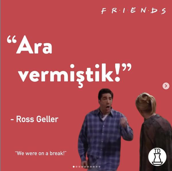 Turkish Dictionary Friends'in en bilinen repliklerini Türkçe'ye çevirmiş, çok da şeker olmuş. Instagram: @turkishdictionary