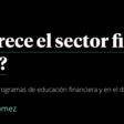 ¿Qué ofrece el sector financiero para los jóvenes?