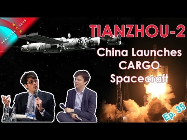 China Launches Tianzhou-2 Cargo Spacecraft to Space Station, Zhurong Rover's Deployment Prep - Ep 35