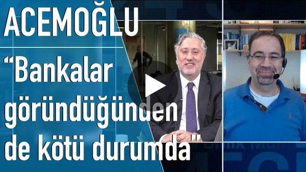 Prof. Daron Acemoğlu: Türkiye'de ekonomik kriz derinleşebilir, çok büyük korkum var!