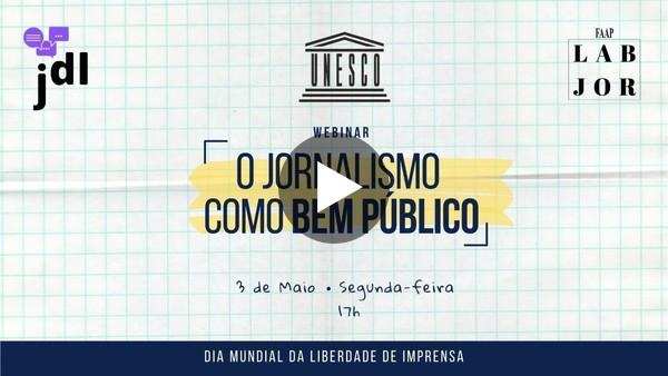 O JORNALISMO COMO BEM PÚBLICO    Webinar