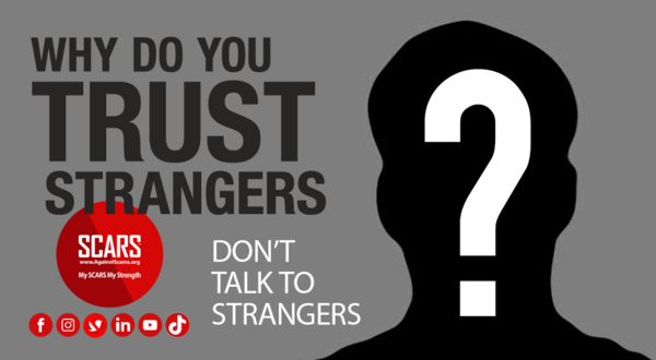 Stranger Trust – How Did You Get Captured In A Scam – SCARS Romance Scams Education & Support Website