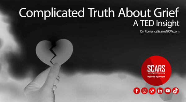 The Complicated Truth About Grief – SCARS Romance Scams Education & Support Website