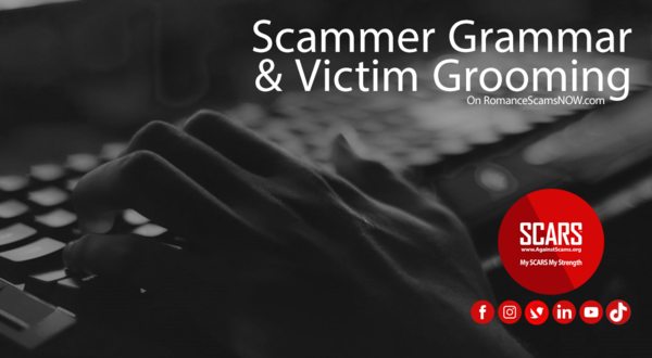 Example Romance Scammer Grooming Language – SCARS Romance Scams Education & Support Website