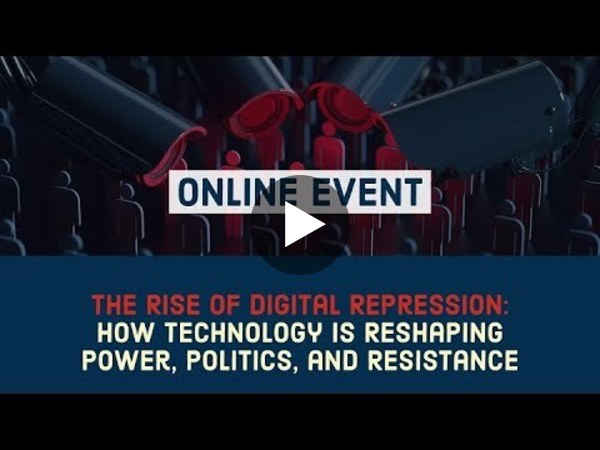 The Rise of Digital Repression: How Technology is Reshaping Power, Politics, and Resistance
