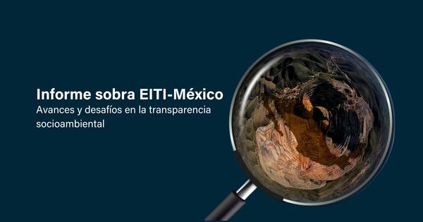 Mexico: avances y desafíos en la transparencia socioambiental