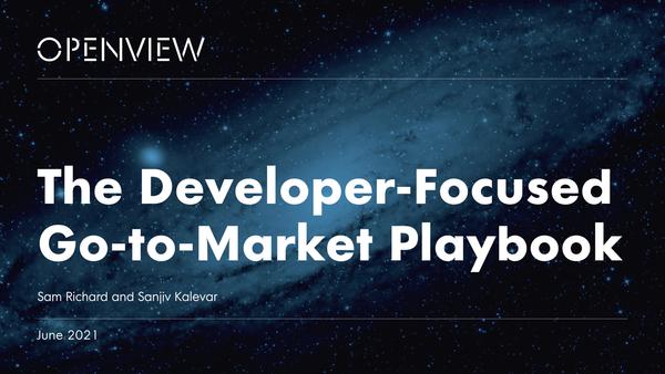 The Developer-Focused Go-To-Market Playbook