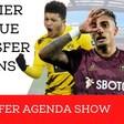 Premier League Transfer Rumours | Transfer Agenda Show
