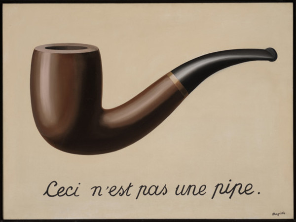 René Magritte, The Treachery of Images, 1929. Also known as Ceci pas une pipe or This is not a pipe.