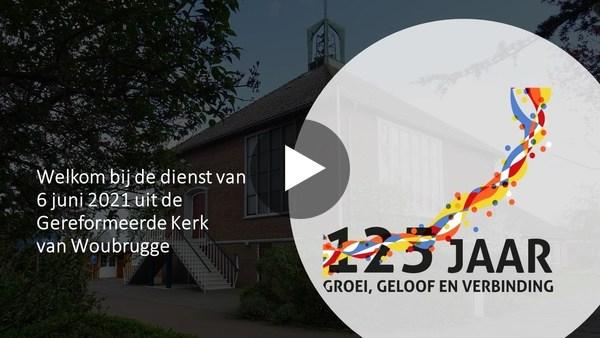 WOUBRUGGE - Kerkdienst 6 juni (video)