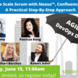 How To Scale Scrum with Nexus™, Confluence & Jira - A Step By Step Approach | Meetup