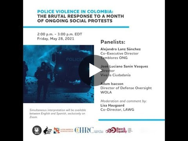 Webinar—Police Violence in Colombia: The Brutal Response to a Month of Ongoing Social Protests