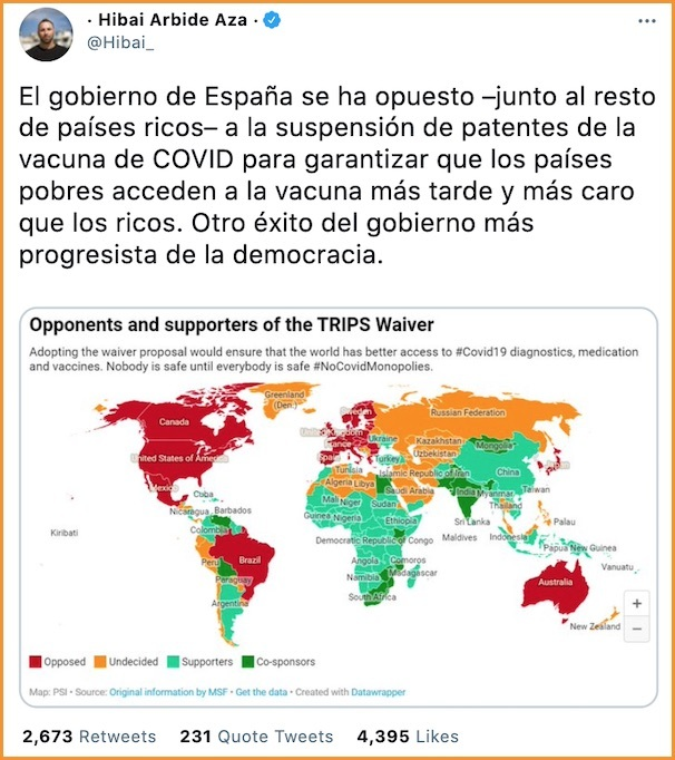 """""""The Spanish Government has opposed – along with the rest of rich countries – to the COVID-19 vaccine waiver in order to ensure that the poor countries get the vaccine later and more expensively than the rich ones. Another success of the most progressive government of democracy."""""""
