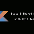 State & Shared Flows with Unit Tests