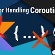 Error Handling With Coroutines