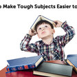 5 Study Tips to Making Tough Subjects Easier to Learn