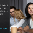 Asian American hostility a workplace issue