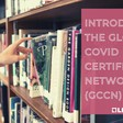 Introducing the Global COVID Certificate Network (GCCN)