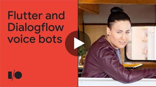 Build voice bots for mobile with Dialogflow and Flutter | Workshop