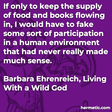 """""""If only to keep the supply of food and books flowing in, I would have to fake some sort of participation in a human environment that had never really made much sense."""""""