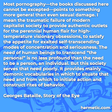 """""""Most pornography—the books discussed here cannot be excepted—points to something more general than even sexual damage. I mean the traumatic failure of modern capitalist society to provide authentic outlets for the perennial human flair for high-temperature visionary obsessions, to satisfy the appetite for exalted self-transcending modes of concentration and seriousness. The need of human beings to transcend 'the personal' is no less profound than the need to be a person, an individual. But this society serves that need poorly. It provides mainly demonic vocabularies in which to situate that need and from which to initiate action and construct rites of behavior."""""""