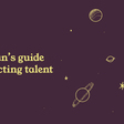 Attracting Talent:A complete guide