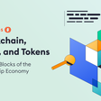 Blockchain, Data, and Tokens: The Building Blocks of the Ownership Economy