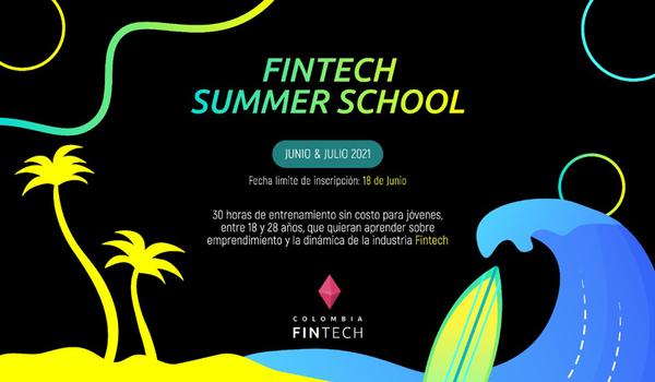 ¡Grandes noticias! Llega Fintech Summer School, curso sobre emprendimiento y Fintech sin costo