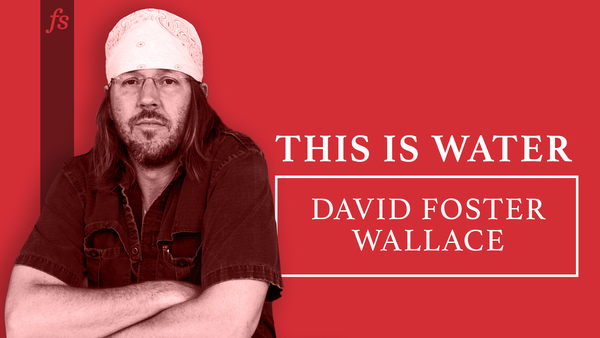 'This is Water' by David Foster Wallace (Full Transcript and Audio)