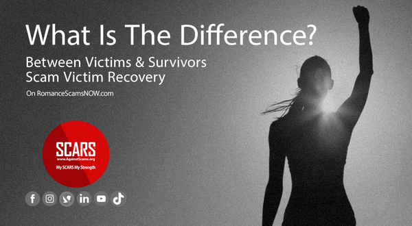 What Is The Difference Between A Scam Victim And A Scam Survivor? [Updated]
