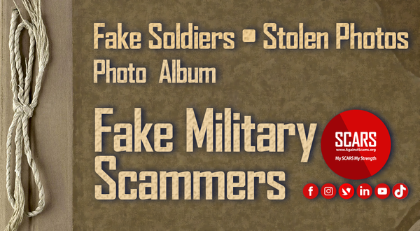 Scammer Stolen Photos Of Military/Soldiers – June 2021 – Part #2 – Stolen Photos Used By Scammers