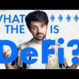 What is DeFi? A QUICK Explainer of everything Decentralized Finance!