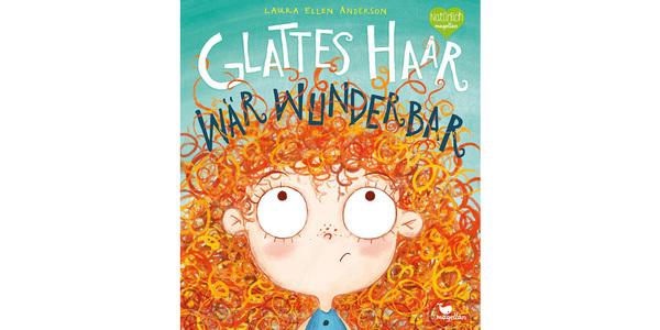 """Cover des Buches """"Glattes Harr wär wunderbar"""", erschienen im Magellan Verlag"""
